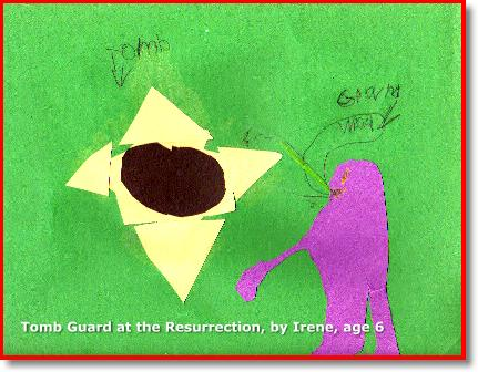 Tomb Guard at the Resurrection, by Irene age 6 1/2